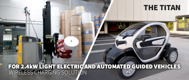 2.4kW Titan Wireless Charging for LEVs and AGV's