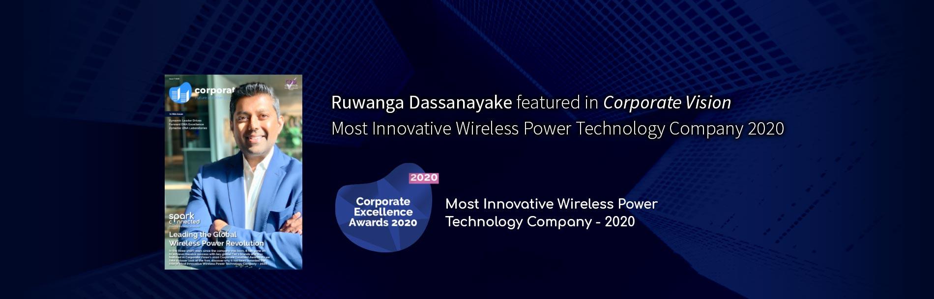 Ruwanga Dassanayake featured in Corporate Vision - Most Innovative Wireless Power Technology Company 2020