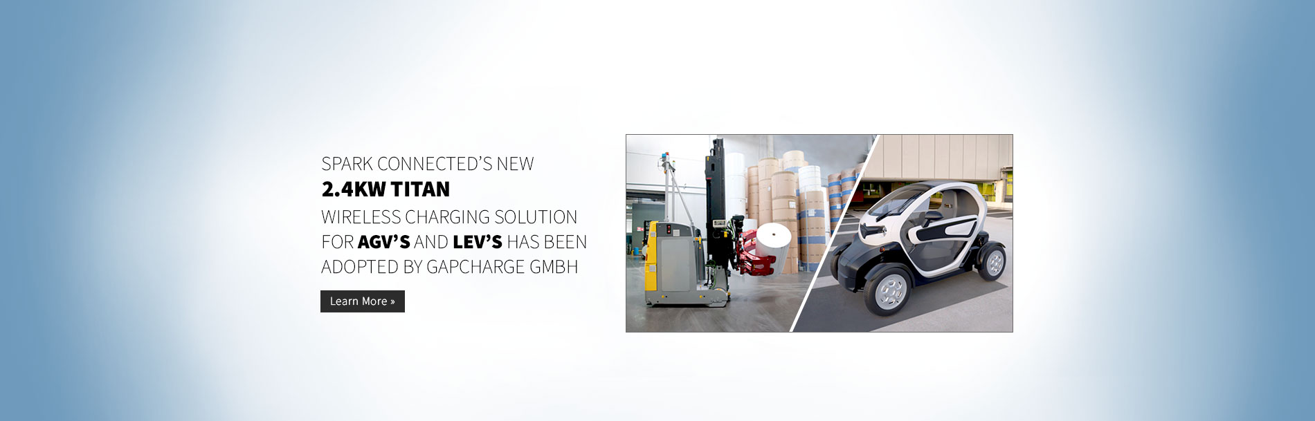 Press Release – Spark Connected's New 2.4kW Titan Wireless Charging Solution for AGV's and LEV's adopted by gapcharge GmbH